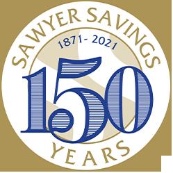 Sawyer Savings. 150 Years. 1871-2021.